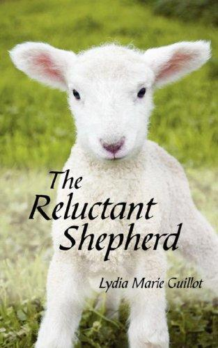 The Reluctant Shepherd by Lydia Marie Guillot
