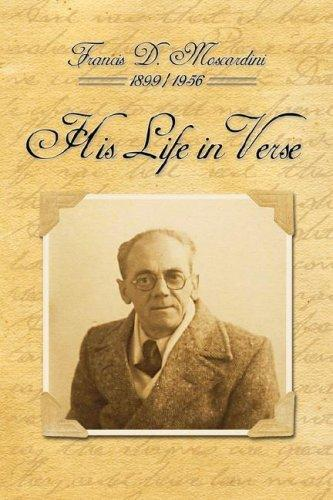 His Life in Verse by Francis D. Moscardini