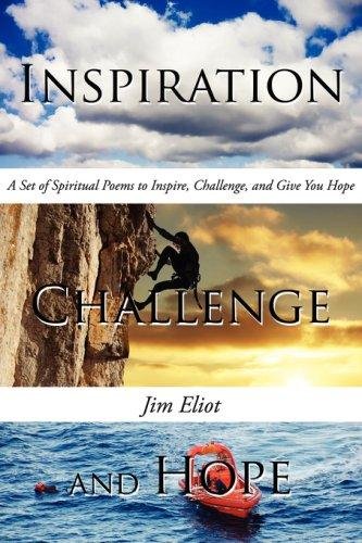 Inspiration, Challenge, and Hope by Jim Eliot