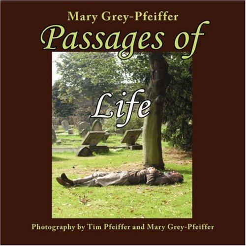 Passages of Life by Mary Grey-Pfeiffer