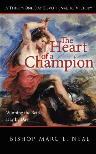 The Heart of a Champion by Bishop Marc L. Neal