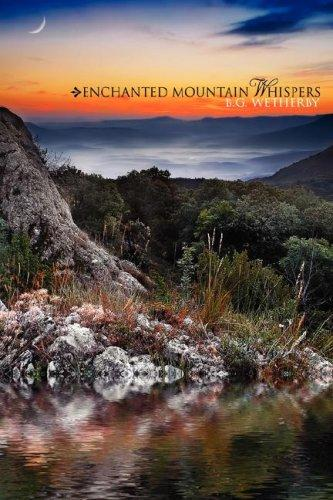 Enchanted Mountain Whispers by B.G. Wetherby