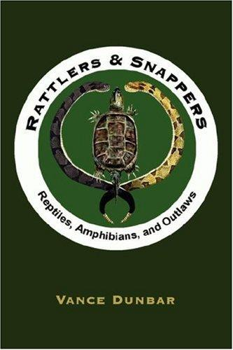 Rattlers  and  Snappers by Vance Dunbar