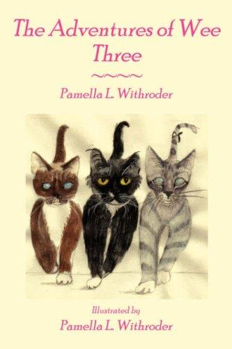 The Adventures of Wee Three by Pamella L. Withroder