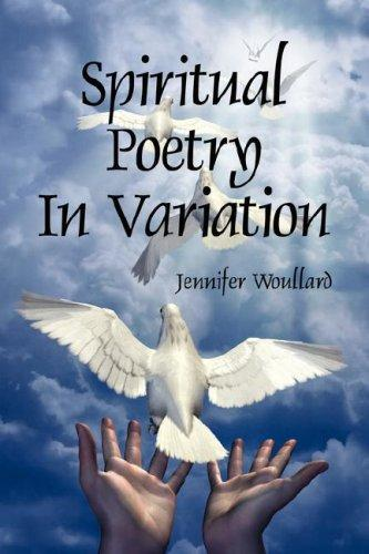 Spiritual Poetry In Variation by Jennifer Woullard