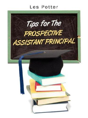 Tips For The Prospective Assistant Principal by Les Potter Ed.D.