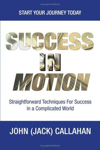 Success in Motion by John (Jack) Callahan