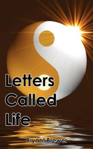Letters Called Life by Bryant Brewer