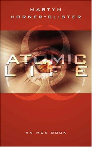 Atomic Life by Martyn Horner-Glister