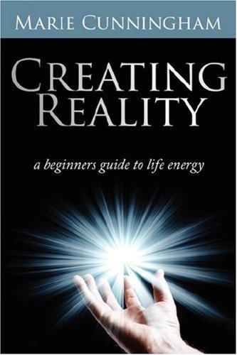 Creating Reality by Marie Cunningham