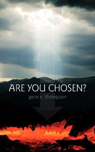 Are You Chosen? by gene thompson