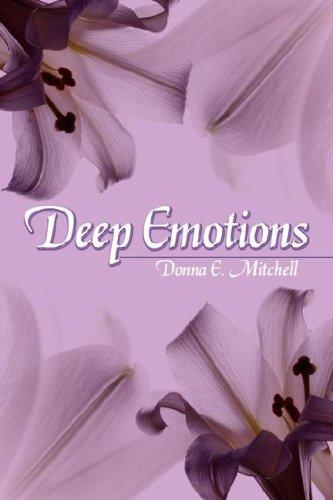 Deep Emotions by Donna E. Mitchell