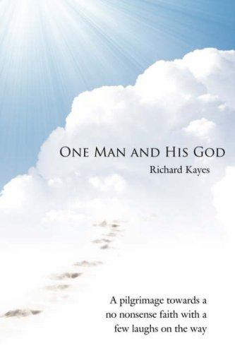 One Man and His God by Richard Kayes