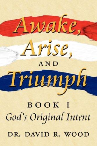 Awake, Arise, and Triumph by Dr. David R. Wood
