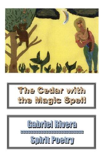 The Cedar With the Magic Spell by Gabriel Rivera
