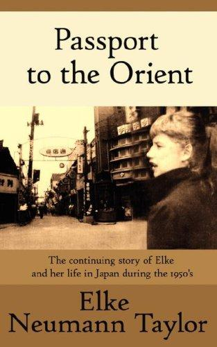 Passport to the Orient by Elke Neumann Taylor