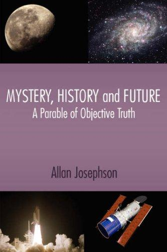 Mystery, History and Future by Allan Josephson