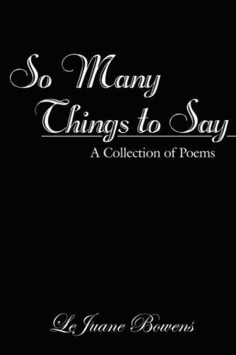 So Many Things to Say by LeJuane Bowens