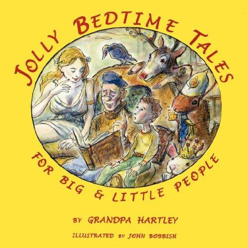 Jolly Bedtime Tales for Big & Little People by Grandpa Hartley