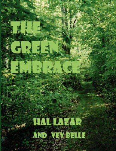 The Green Embrace by Hal Lazar and Vev Belle