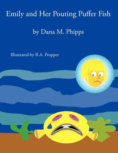 Emily and Her Pouting Puffer Fish by Dana, M. Phipps