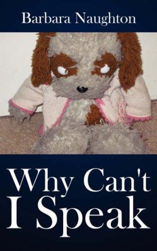 Why Can't I Speak by Barbara Naughton
