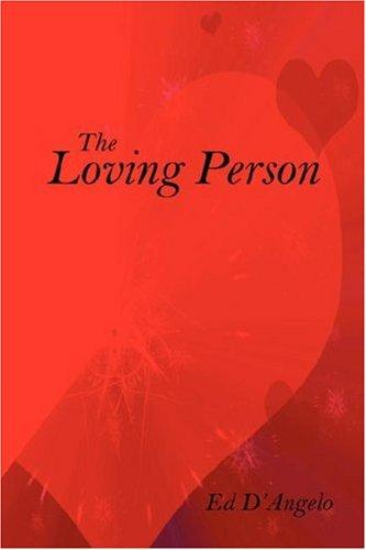 The Loving Person by Ed D'Angelo