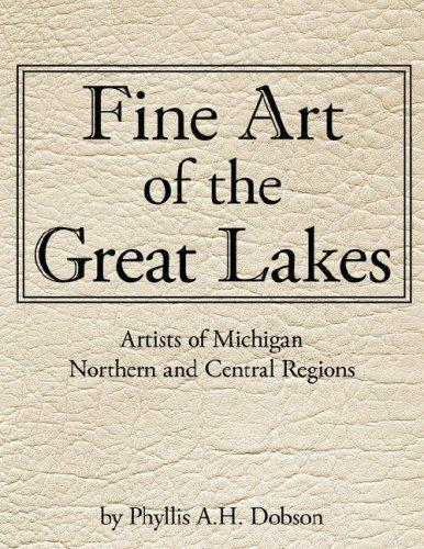 Fine Art of The Great Lakes by Phyllis, A.H. Dobson