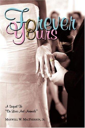 Forever Yours by Maxwell, W. MacPherson Jr.
