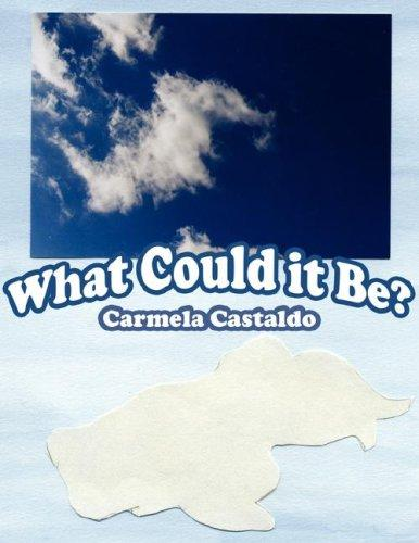 What Could it Be? by Carmela Castaldo