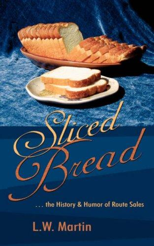 Sliced Bread by L.W. Martin
