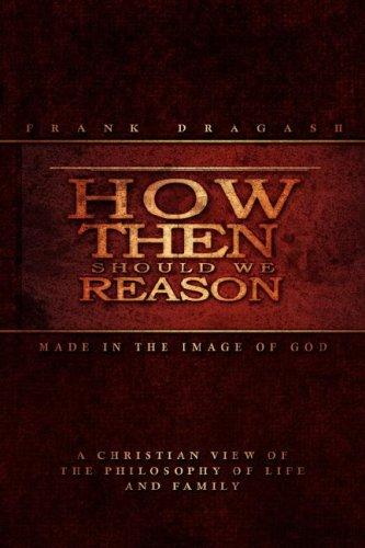How Then Should We Reason by Frank Dragash