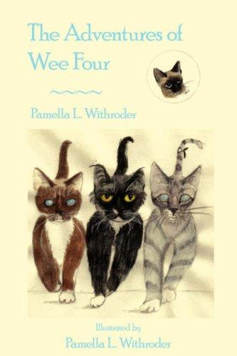 The Adventures of Wee Four by Pamella L. Withroder