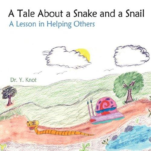 A Tale About a Snake and a Snail by Dr. Y. Knot