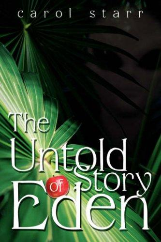 The Untold Story Of Eden by Carol Starr