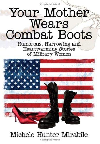 Your Mother Wears Combat Boots by Michele, Hunter Mirabile