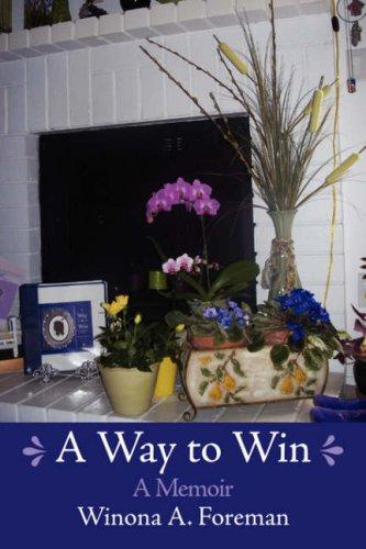 A Way to Win by Winona A. Foreman