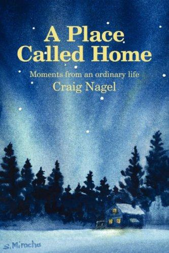 A place called home by Craig Nagel