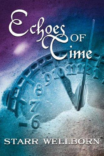 Echoes of Time by Starr Wellborn