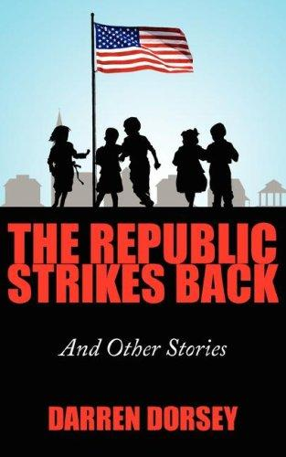 The Republic Strikes Back by Darren Dorsey