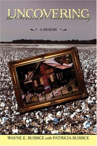 Uncovering the Secrets of a Southern Family by Wayne, E. Busbice