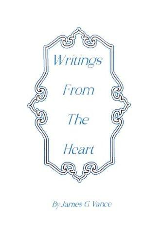 Writings from the Heart by James, G. Vance