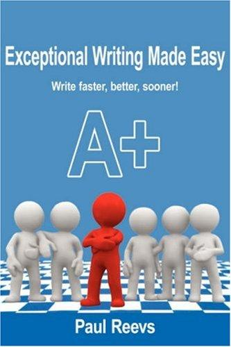 Exceptional Writing Made Easy by Paul Reevs