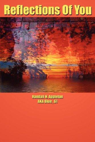 Reflections Of You by Randall, H. Appleton