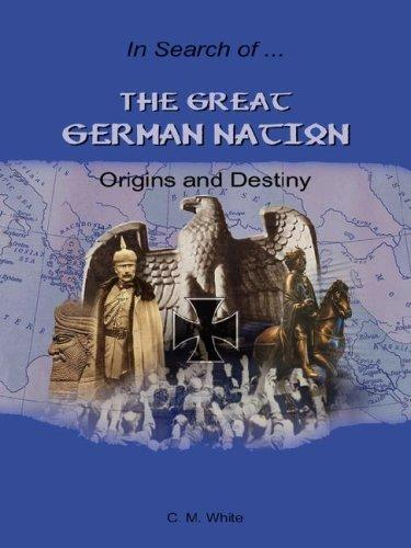 The Great German Nation by Craig, M. White