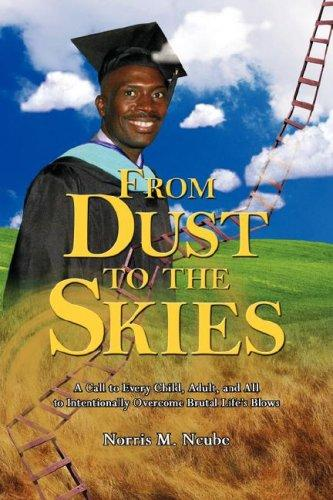 From Dust to the Skies by Norris M. Ncube