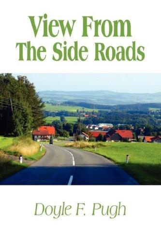 View From The Side Roads by Doyle F. Pugh