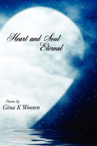 Heart and Soul Eternal by Gina K Wooten