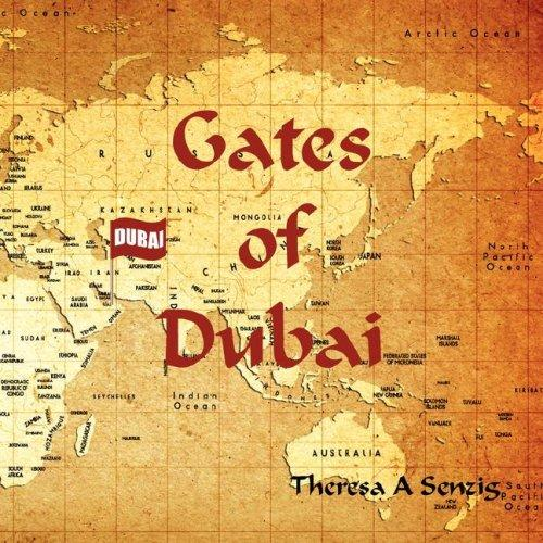 Gates of Dubai by Theresa  A Senzig