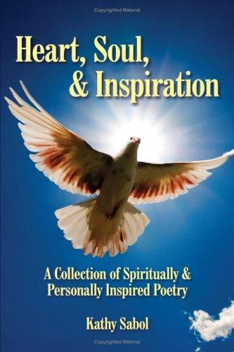 Heart, Soul,  and  Inspiration by Kathy Sabol